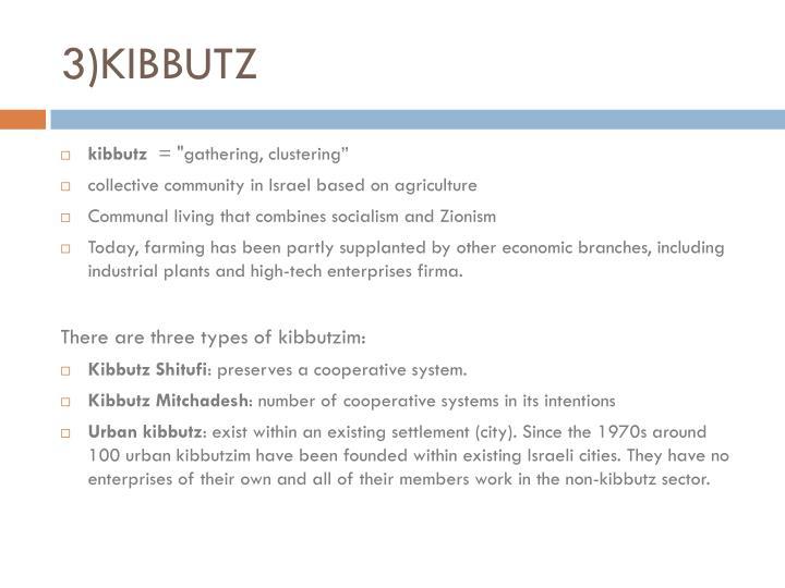 3)KIBBUTZ