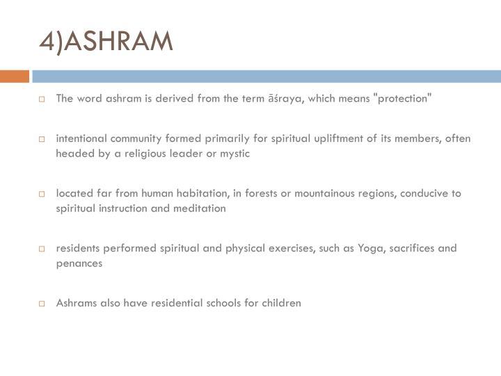 4)ASHRAM
