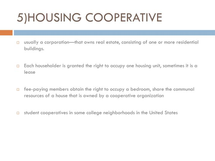 5)HOUSING COOPERATIVE