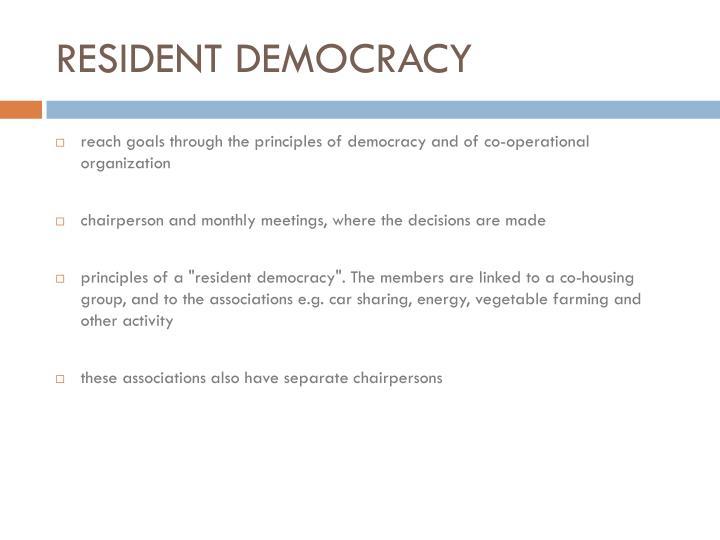 RESIDENT DEMOCRACY