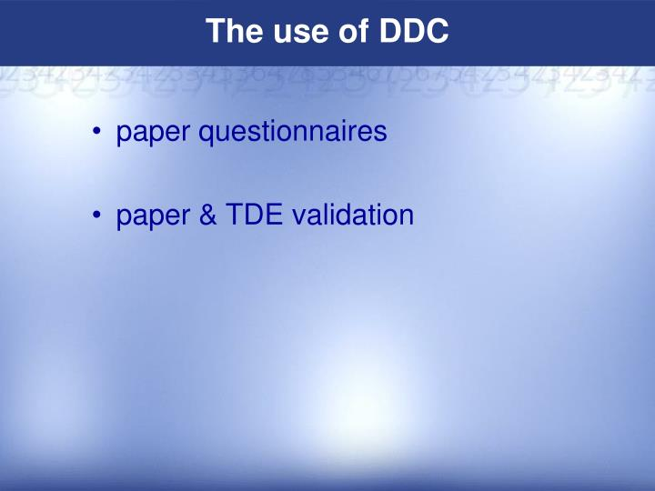 The use of DDC