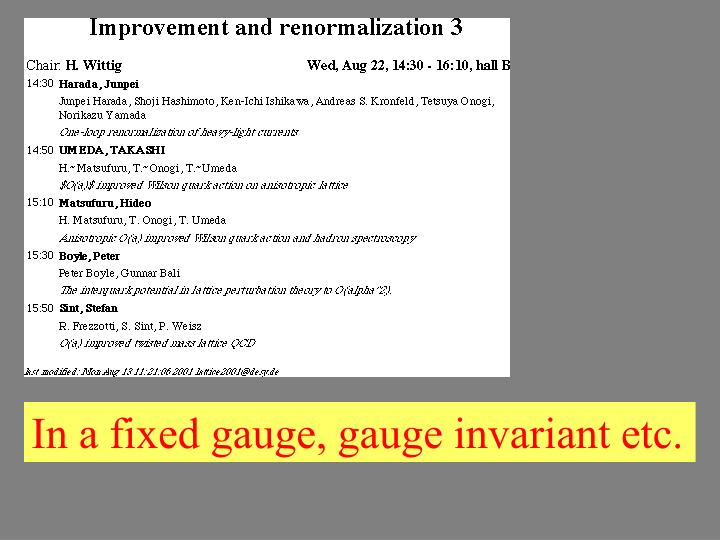 In a fixed gauge, gauge invariant etc.
