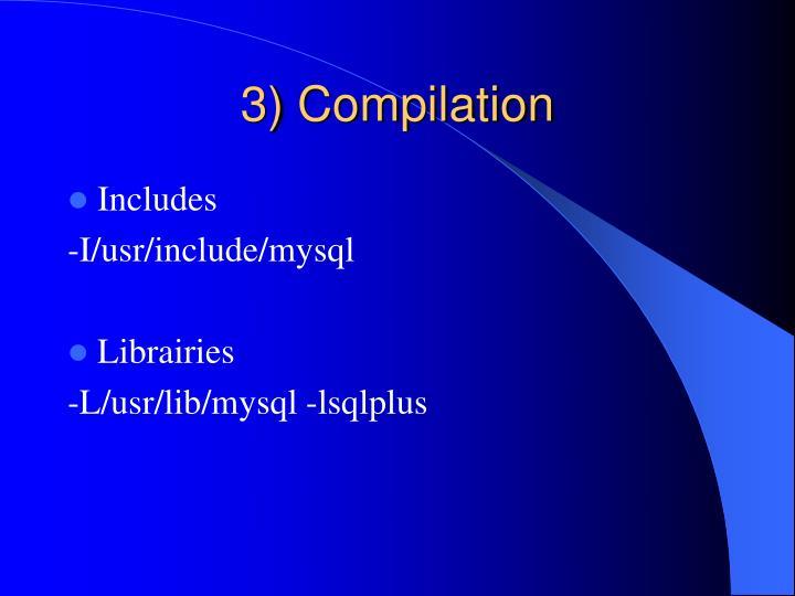 3) Compilation