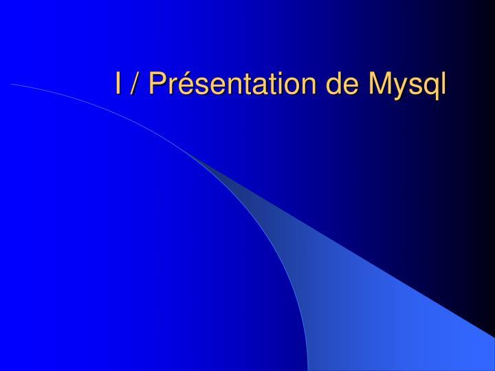 I / Présentation de Mysql