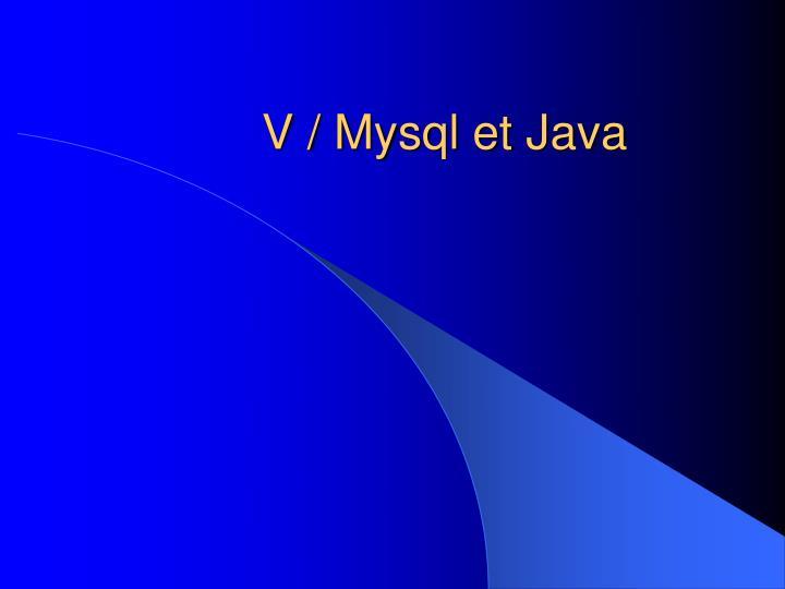 V / Mysql et Java