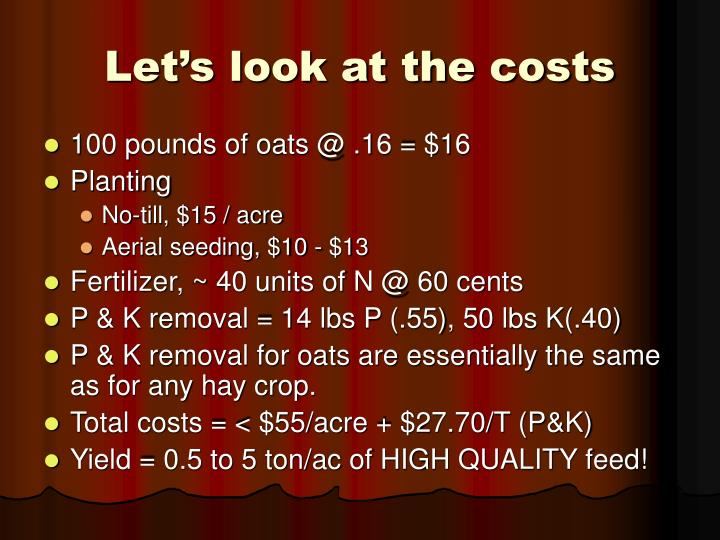 Let's look at the costs