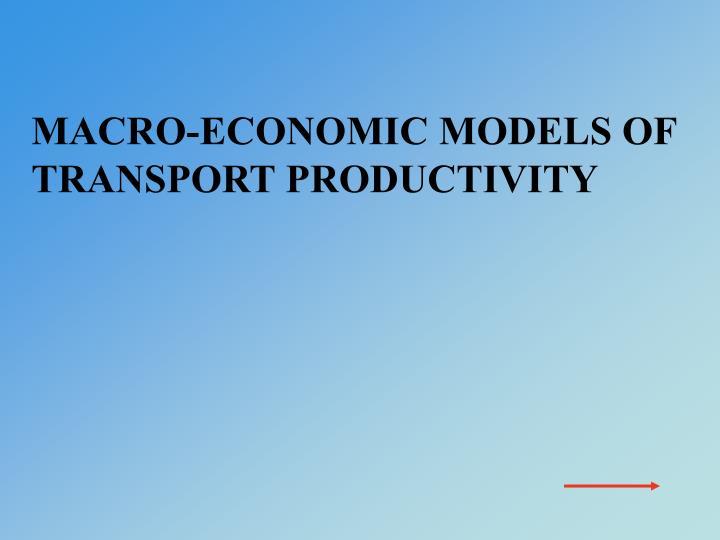 MACRO-ECONOMIC MODELS OF TRANSPORT PRODUCTIVITY