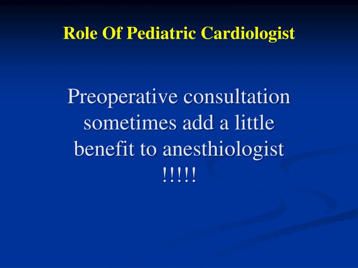 Role Of Pediatric Cardiologist