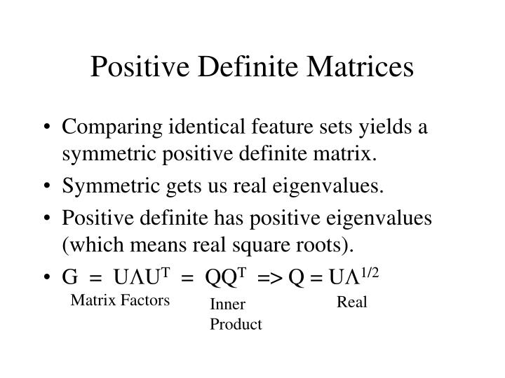 Positive Definite Matrices