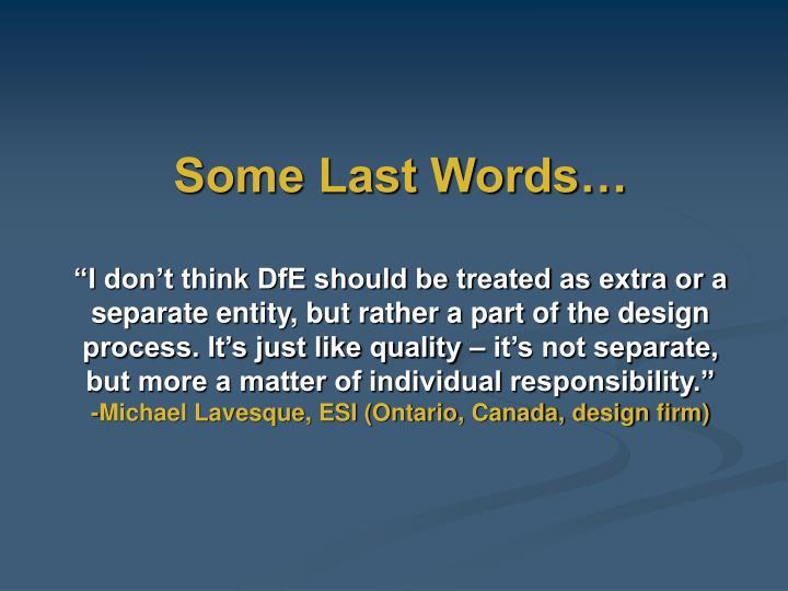 Some Last Words…