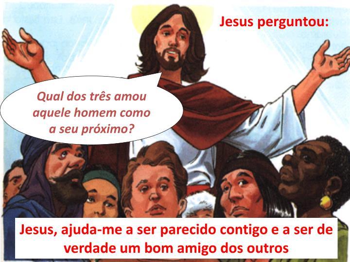 Jesus perguntou
