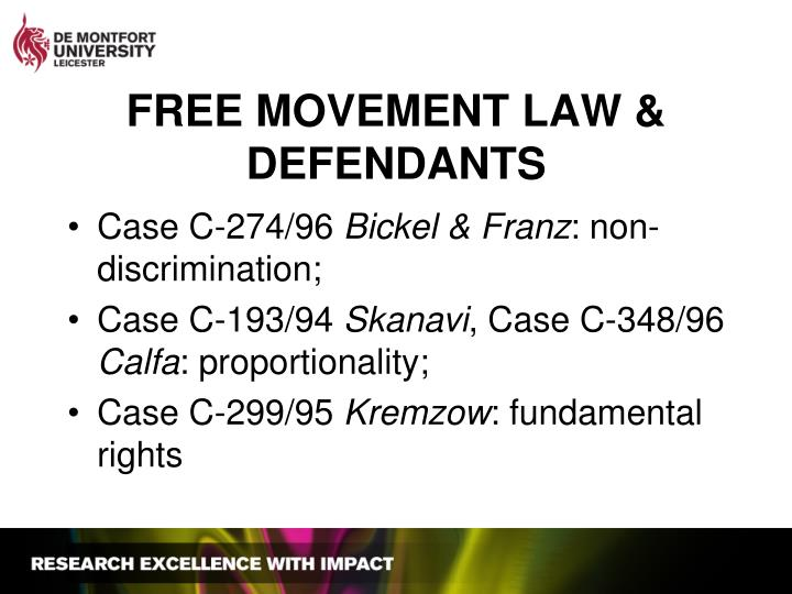 FREE MOVEMENT LAW & DEFENDANTS