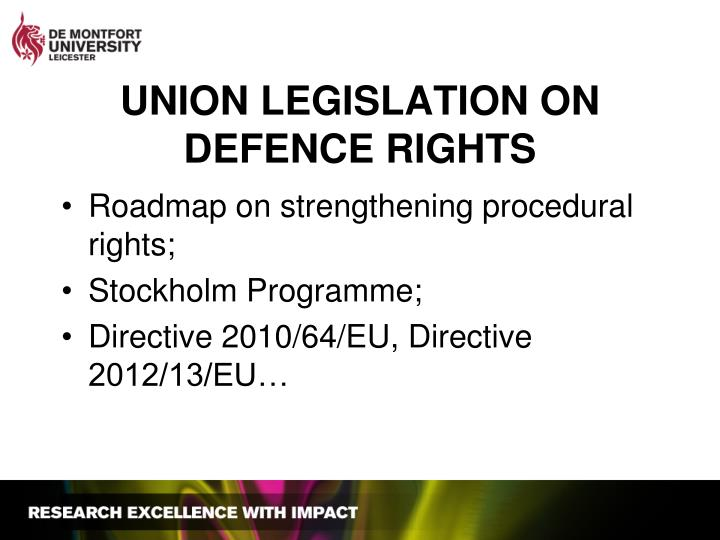 UNION LEGISLATION ON DEFENCE RIGHTS