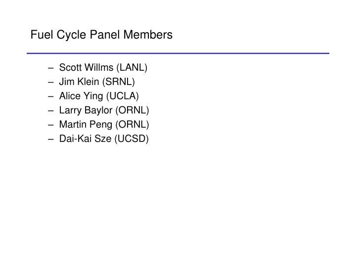 Fuel cycle panel members