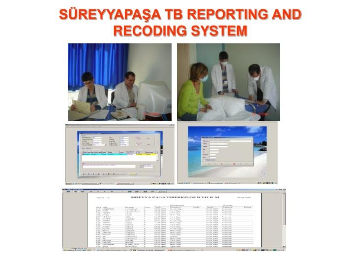 SÜREYYAPAŞA TB REPORTING AND RECODING SYSTEM