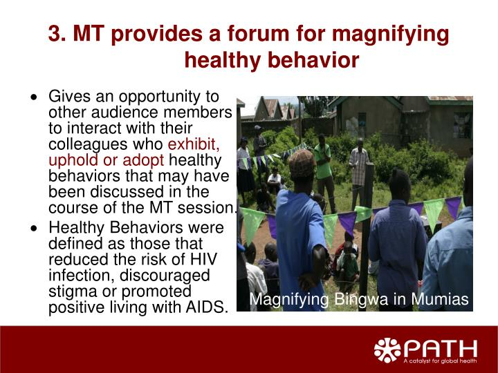 3. MT provides a forum for magnifying healthy behavior