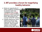 3 mt provides a forum for magnifying healthy behavior