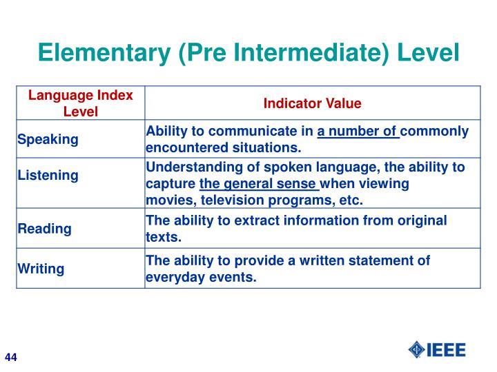 Elementary (Pre Intermediate) Level
