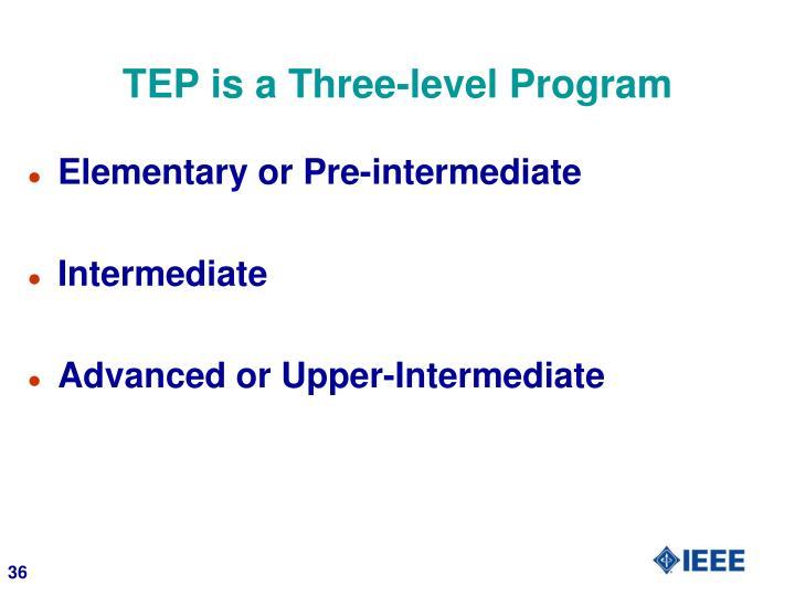 TEP is a Three-level Program