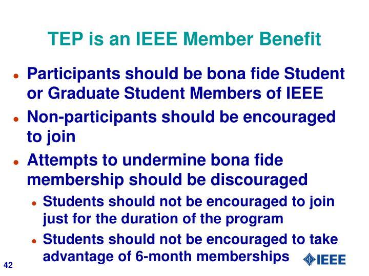 TEP is an IEEE Member Benefit