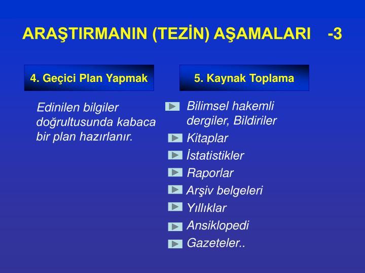 ARAŞTIRMANIN (TEZİN) AŞAMALARI   -3