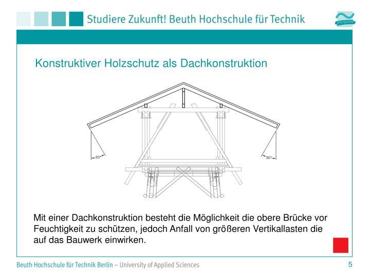 Konstruktiver Holzschutz als Dachkonstruktion