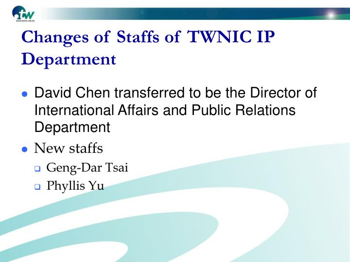 Changes of Staffs of TWNIC IP Department
