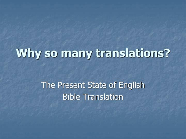 Why so many translations?