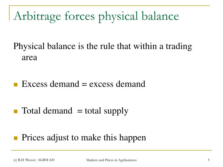 Arbitrage forces physical balance