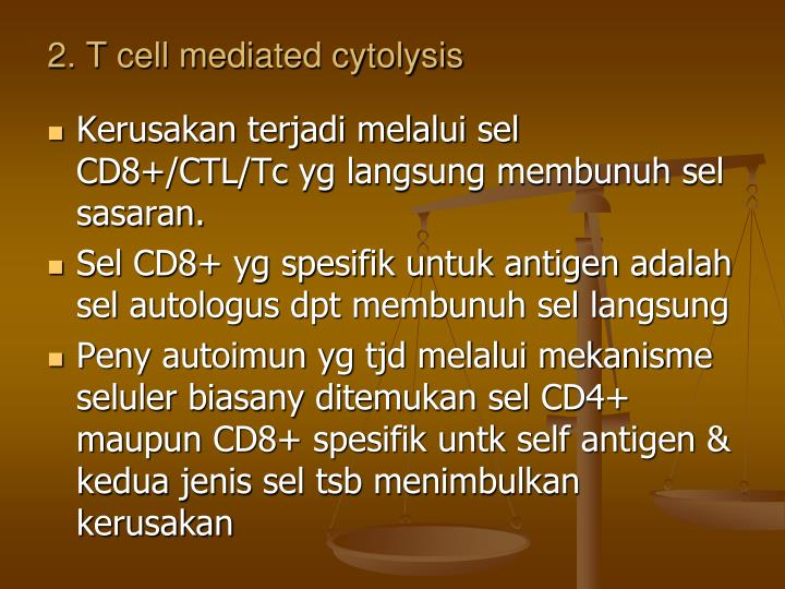2. T cell mediated cytolysis