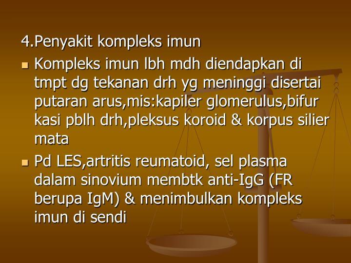 4.Penyakit kompleks imun