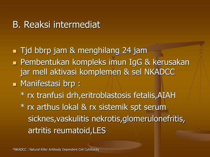 B. Reaksi intermediat