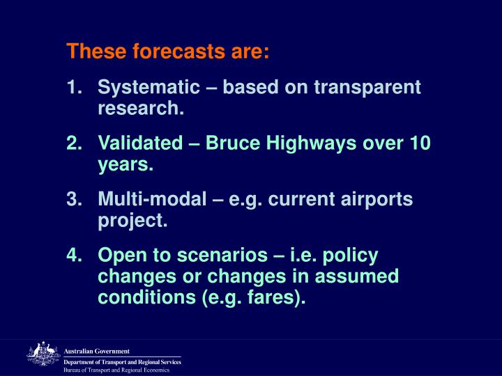 These forecasts are: