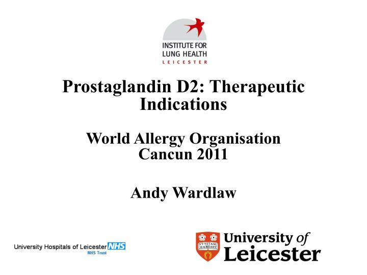 Prostaglandin d2 therapeutic indications world allergy organisation cancun 2011