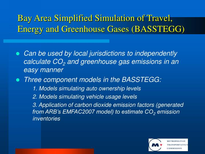 Bay Area Simplified Simulation of Travel, Energy and Greenhouse Gases (BASSTEGG)