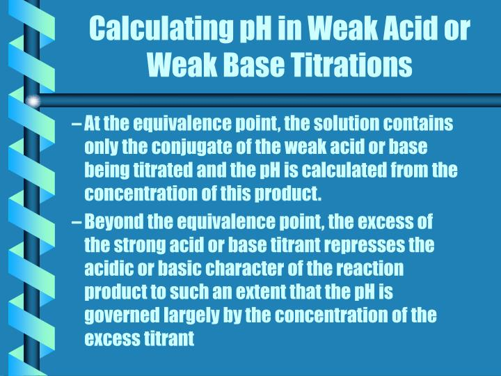 Calculating pH in Weak Acid or Weak Base Titrations