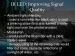 ir led improving signal quality