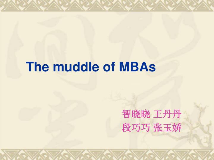 The muddle of mbas