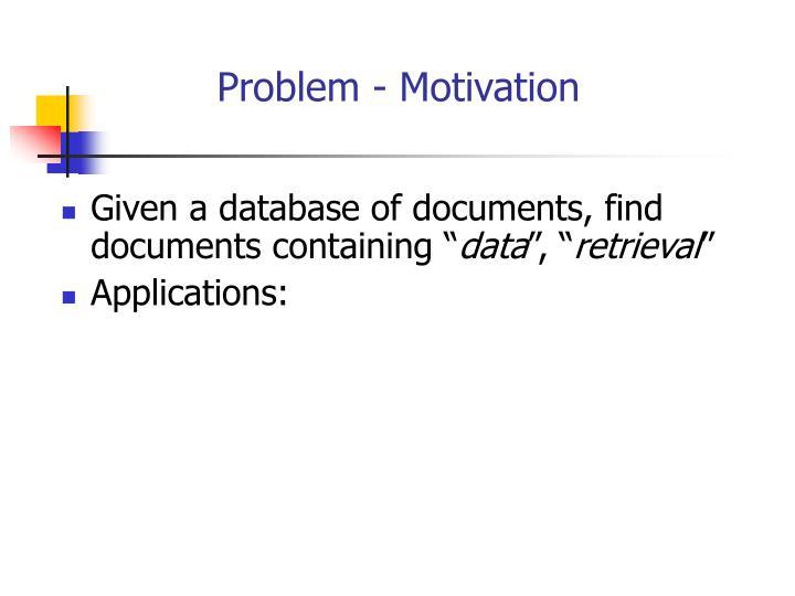 Problem - Motivation