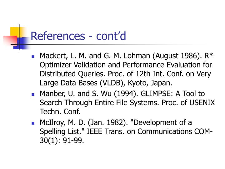 Mackert, L. M. and G. M. Lohman (August 1986). R* Optimizer Validation and Performance Evaluation for Distributed Queries. Proc. of 12th Int. Conf. on Very Large Data Bases (VLDB), Kyoto, Japan.