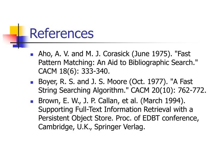 "Aho, A. V. and M. J. Corasick (June 1975). ""Fast Pattern Matching: An Aid to Bibliographic Search."" CACM 18(6): 333-340."