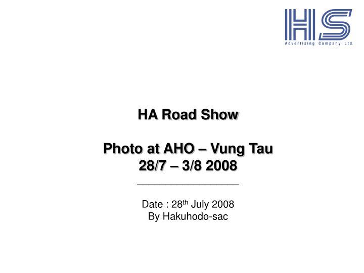 HA Road Show