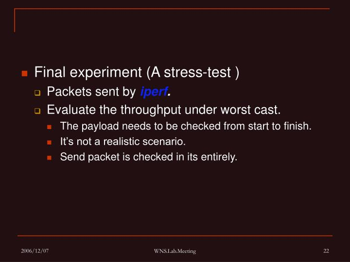 Final experiment (A stress-test )