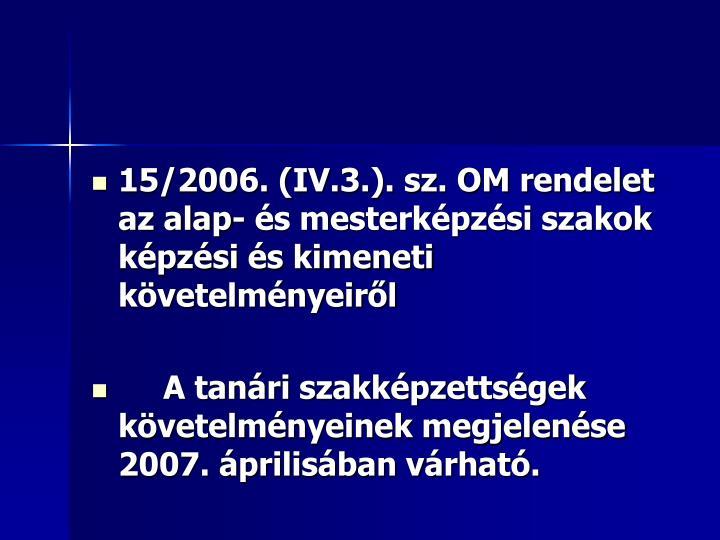 15/2006. (IV.3.). sz. OM rendelet az alap- és mesterképzési szakok képzési és kimeneti követelményeiről