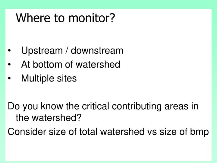 Where to monitor?