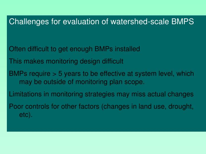 Challenges for evaluation of watershed-scale BMPS
