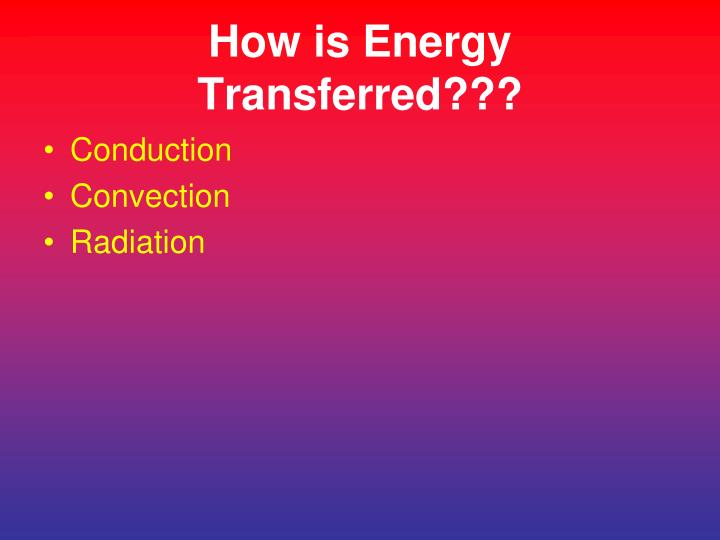 How is Energy Transferred???