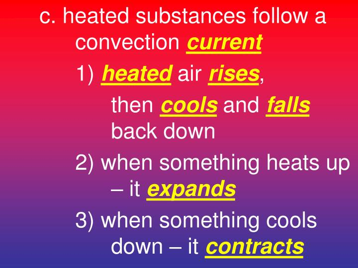 c. heated substances follow a convection