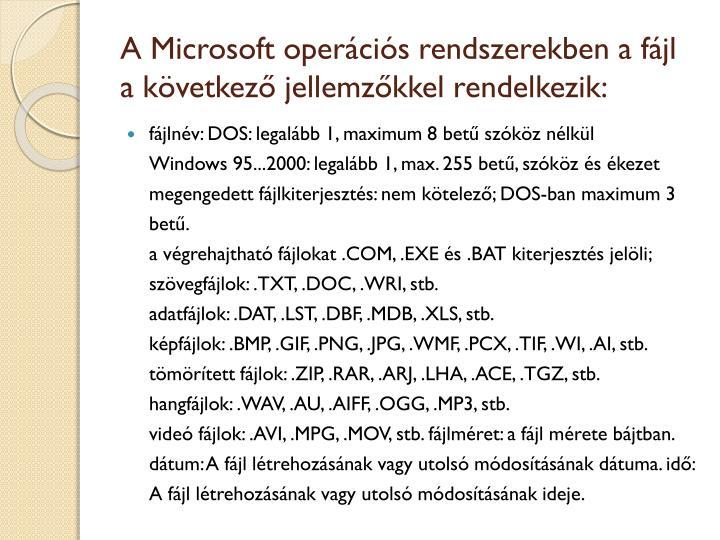 A Microsoft operációs rendszerekben a fájl a következő jellemzőkkel rendelkezik: