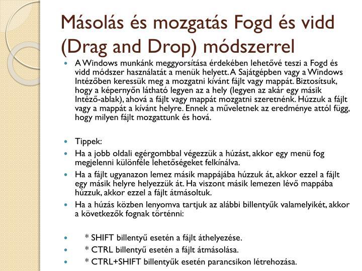 Másolás és mozgatás Fogd és vidd (Drag and Drop) módszerrel